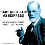 Bart aber Fair #3 – Menschengerechte Arbeit gestalten [Express]